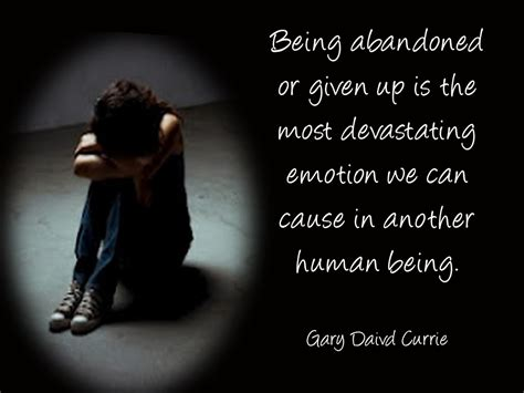 Quotes On Being Abandoned loneliness with abandonment i m so lonely