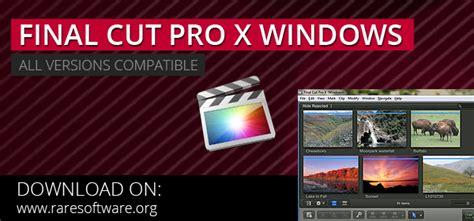 final cut pro pc free download final cut pro x for windows rare software