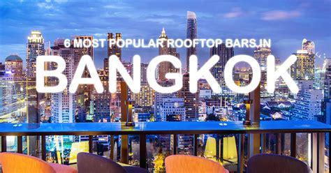 bangkok top bars 6 best rooftop bars to enjoy the amazing view of bangkok