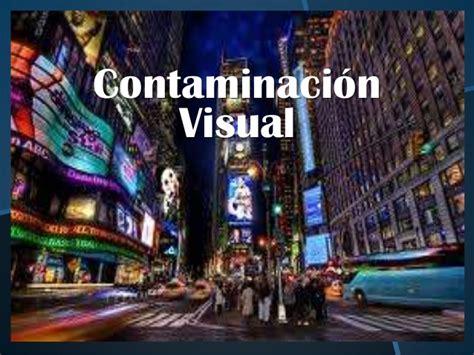 imagenes contaminacion visual contaminacion visual presentacion 1