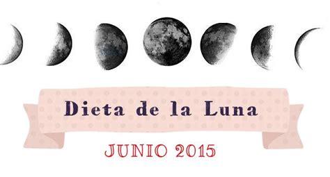 fases de la luna 2015 portada dieta de la luna junio 2015 baja 2 kilos en 1 d 237 a