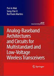 low power analog integrated circuits for wireless acquisition systems analog baseband architectures and circuits for multistandard and low voltage wireless