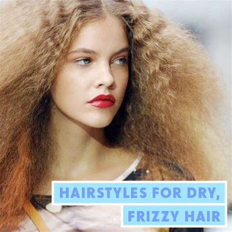 Hairstyles for Dry, Frizzy Hair / Hair Extensions Blog