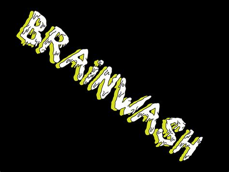 Brainwashed By A Letter Of The Alphabet by Brainwash Typeface On Behance