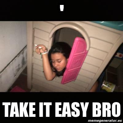 Take It Easy Mexican Meme - meme personalizado take it easy bro 1758567