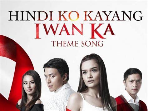 theme music hindi hindi ko kayang iwan ka theme song available na