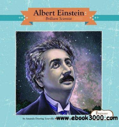 albert einstein biography ebook download albert einstein brilliant scientist beginner biographies
