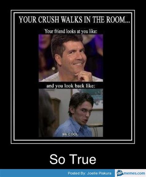 Crush Meme - when your crush walks into the room memes com