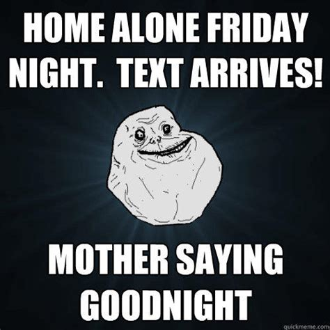 home alone friday night text arrives mother saying