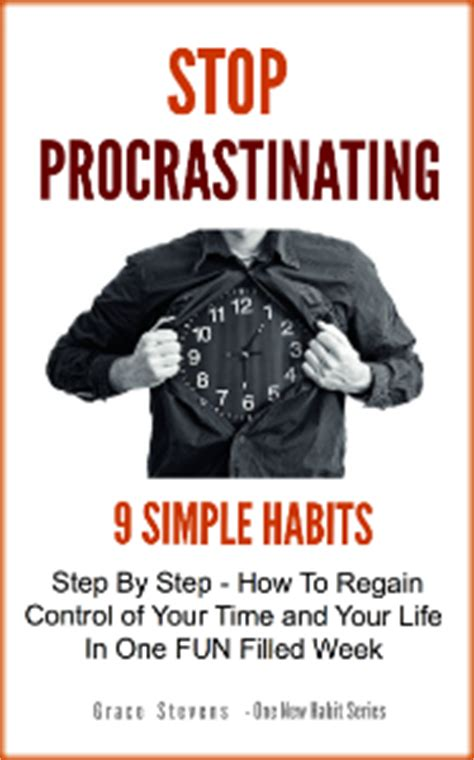 laziness how to stop procrastinating and reclaim time with self discipline books stop procrastinating one new habit series onenewhabit