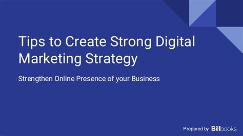 tips to create strong digital marketing strategy