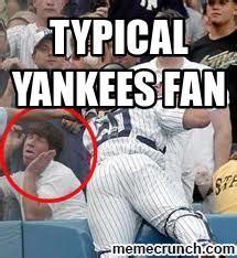 Yankees Suck Memes - typical yankees fans