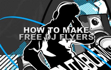 How To Make Money Djing Online - how to make free dj flyers