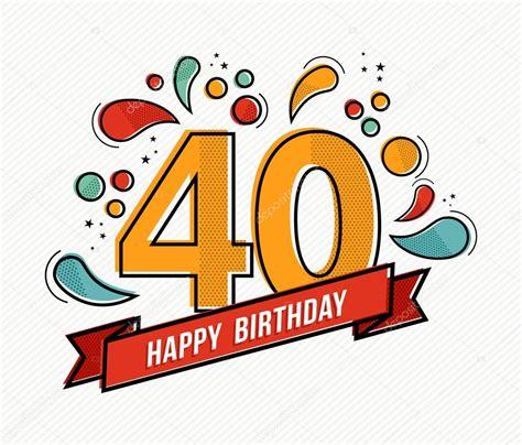 imagenes chistosas de cumpleaños numero 40 dise 241 o de l 237 nea plana colorido feliz cumplea 241 os n 250 mero 40