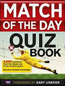 match of the day 1849906726 match of the day quiz book amazon co uk match of the day magazine match of the day gary