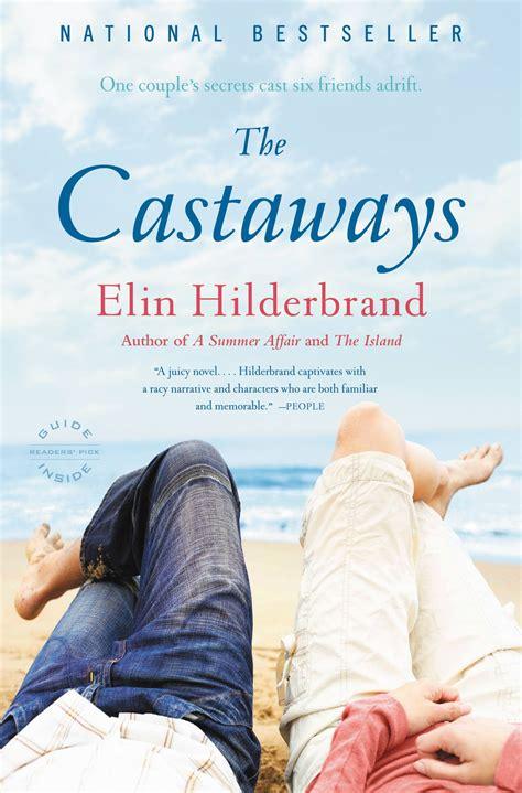Pdf Island Novel Elin Hilderbrand by The Castaways By Elin Hilderbrand Hachette Book