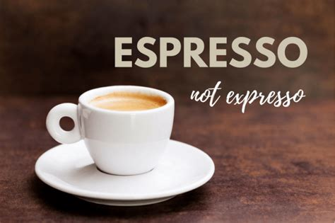 t coffee espresso expresso or espresso how do you pronounce it grammar girl