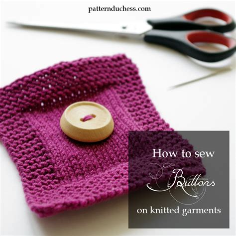 sewing buttons onto knitting how to sew a button on a knit garment pattern duchess
