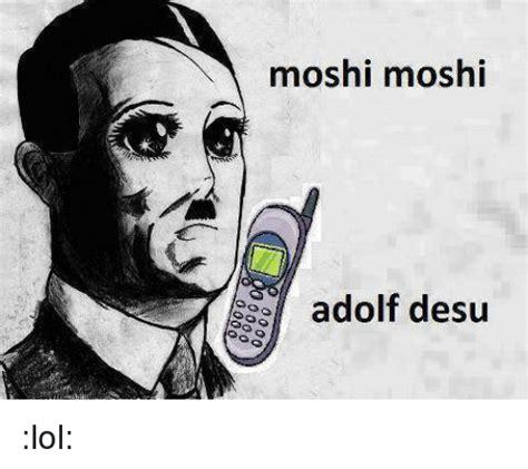 Moshi Moshi Meme - moshi moshi adolf desu lol dank meme on sizzle