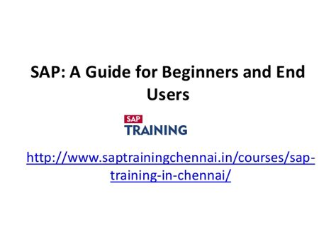 sap tutorial beginners ppt sap a guide for beginners and end users sap training