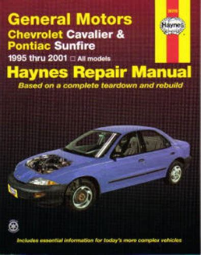 automotive repair manual 1995 chevrolet cavalier user handbook haynes gm chevrolet cavalier pontiac sunfire 1995 2005 auto repair manual