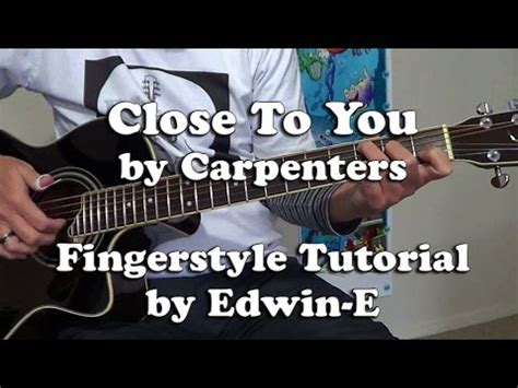 tutorial guitar close to you close to you by carpenters fingerstyle guitar tutorial