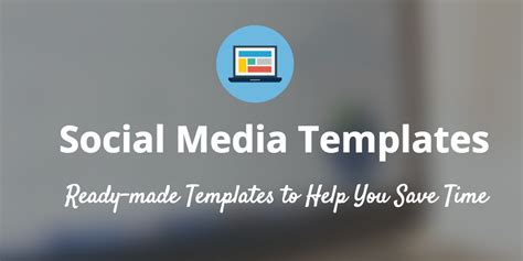 templates blogger social media 15 new social media templates to save you even more time