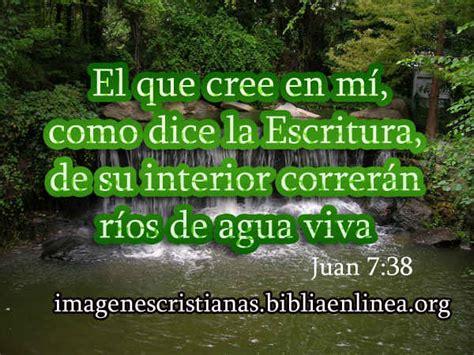 imagenes cristianas rios de agua viva im 225 genes que dice el que cree en m 237 imagenes cristianas