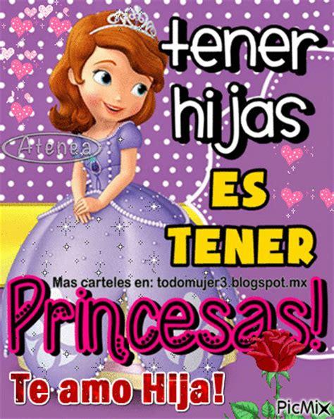 imagenes te extraño hija mia todo mujer tener hijas es tener princesas te amo hija