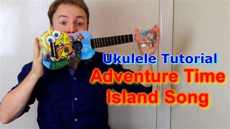 ukulele tutorial adventure time adventure time island song closing theme ukulele