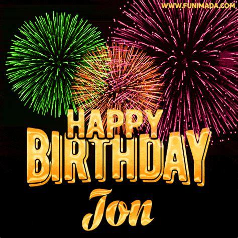 wishing   happy birthday jon  fireworks gif animated greeting card