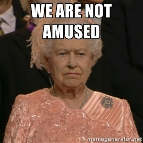 Queen Meme Generator - not amused meme generator image memes at relatably com