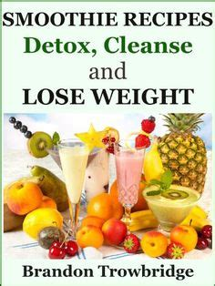 Delish Dish Detox by 1000 Images About Weight Loss Smoothies On