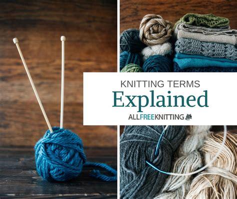 knitting pattern explained knitting terms explained allfreeknitting