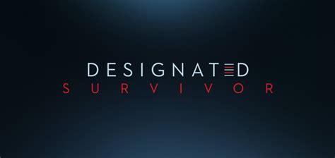 designated survivor night abc 2016 pilots descriptions key arts updated