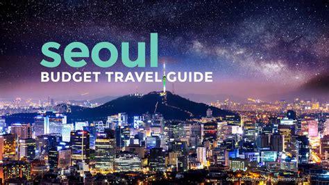 korea   budget seoul travel guide   poor