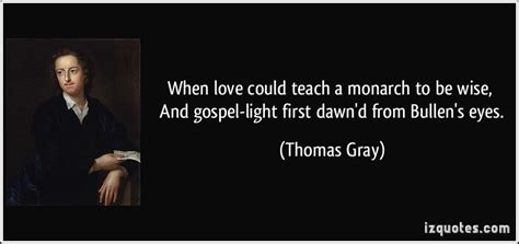 quotes about gray eyes when love could teach a monarch to be wise and gospel