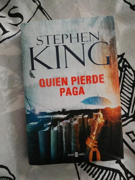 libro quien pierde paga quien pierde paga un peque 241 o tropiezo de stephen king paperblog
