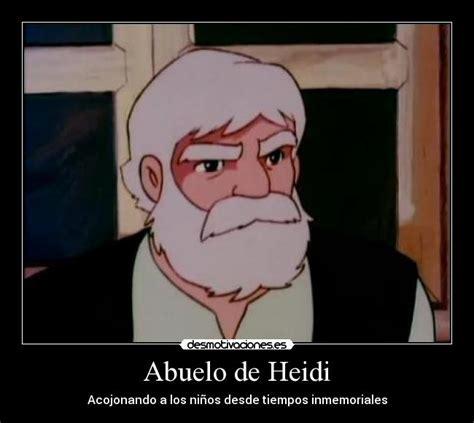Memes De Heidi - im 225 genes y carteles de abuelito pag 2 desmotivaciones