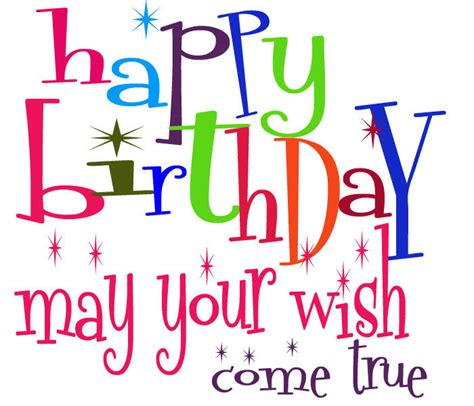Happy Birthday Wishes For Your Happy Birthday May Your Wish Come True Pictures Photos