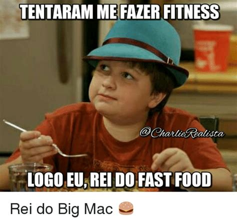 Big Mac Meme - tentaram mefazer fitness logo eu rei dofastfood rei do big