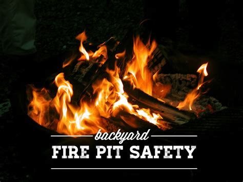 Firepit Safety Backyard Pit Safety Tips The Neighborhood Firepit Safety
