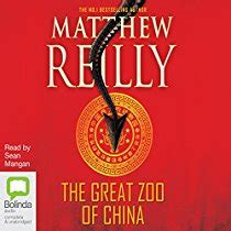 the firemaker the china thrillers books the great zoo of china audiobook matthew reilly