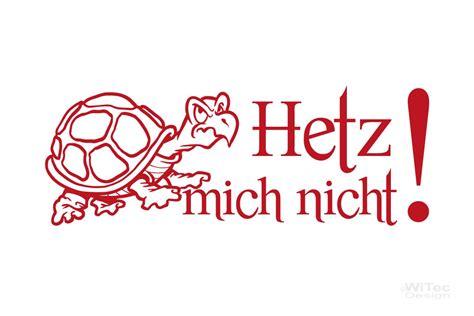 Aufkleber Fürs Auto Hetz Mich Nicht by Aa280 Autoaufkleber Hetz Mich Nicht Schildkr 246 Te Turtle