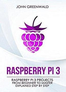 raspberry pi 3 programming and projects from beginner to expert books raspberry pi 3 raspberry pi 3 projects from beginner to