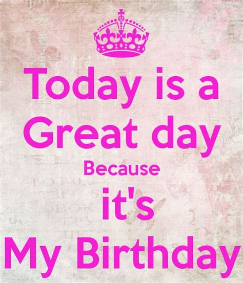 And Todays Birthdays Are today is my birthday my birthday and birthdays on