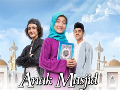 film anak november 2017 sinopsis anak masjid hari ini rabu 1 november 2017