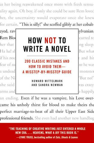 how to write a novel and get it published a small steps guide books how not to write a novel 200 classic mistakes and how to