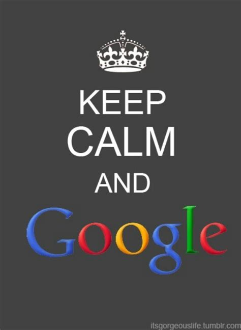 google images keep calm keep calm and google it bing images