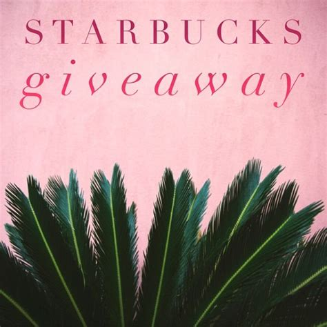 Win It 100 Starbucks Gift Card - enter to win the 100 starbucks gift card giveaway ends 3 12